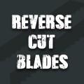 Reverse Cut Blade